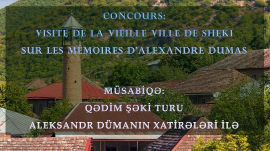 Concours pour des candidats francophones de la région de Sheki :  « Visite de la vieille ville de Sheki