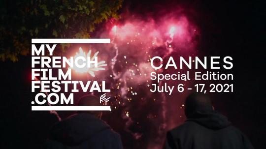 My French Film Festival revient avec une « Cannes Special Edition » du 6 au 17 juillet 2021 !