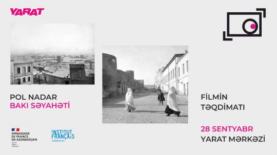 Projection du court-métrage documentaire « Le Voyage à Bakou de Paul Nadar » dans le cadre du Baku Street Ph